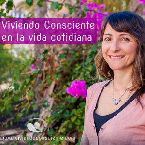 Proyecto Viviendo Consciente en la vida cotidiana